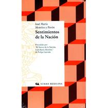Sentimientos De La Nacion - Jose Maria Morelos Y Pavon