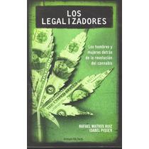 Los Legalizadores Rafael Mathus Ruiz - Isabel Piquer