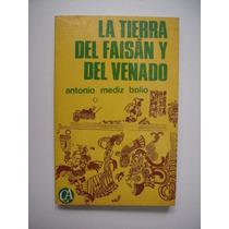 La Tierra Del Faisán Y Del Venado - Mediz Bolio - 1979