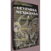 Leyendas Mexicanas. 4 Tomos. De Los Estados De La República.