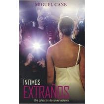 Íntimos Extraños, Miguel Cane