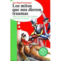 Mitos Que Nos Dieron Traumas, Zunzunegui, Juan Miguel / Debo