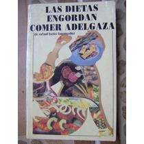 Las Dietas Engordan Comer Adelgaza. Rafael Bolio. $140.