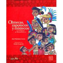 Olmecas, Zapotecos Y Mixtecos - Leyva, Jose M. / Nostra