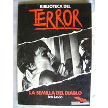 Biblioteca Del Terror La Semilla Del Diablo I. Levin. $219