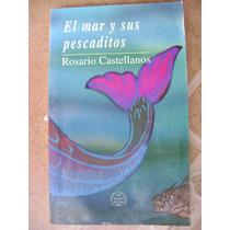 El Mar Y Sus Pescaditos. Rosario Castellanos. $79