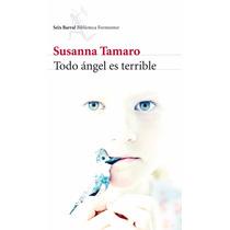 Libro Todo Ángel Es Terrible - Susanna Tamaro - Seix Barral