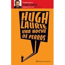 Una Noche De Perros Hugh Lurie (dr. House)