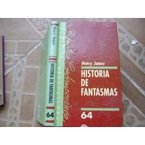 Historia De Fantasmas. Henry James. $119.