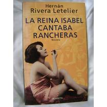 La Reina Isabel Cantaba Rancheras. H. Rivera Letelier. $130