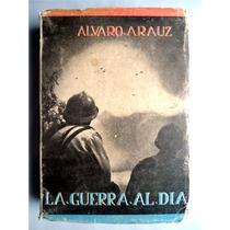 La Guerra Al Día Álvaro Arauz