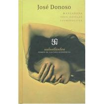 Jose Donoso - Mascarada - Fce - Tapa Dura