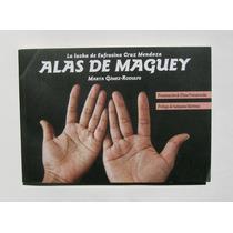 Marta Gomez Alas De Maguey Libro Mexicano 2012