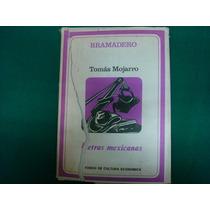 Tomás Mojarro, Bramadero, F.c.e., México, 1963, 221 Págs.
