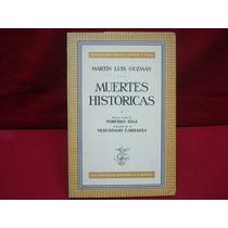 Martín Luis Guzmán, Muertes Históricas I