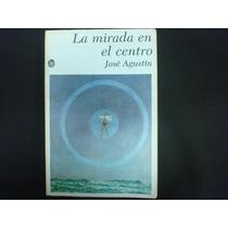 José Agustín, La Mirada En El Centro, Editorial Joaquín