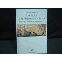 Jacqueline Held, Los Niños Y La Literatura Fantástica