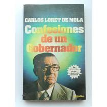Confesiones De Un Gobernador / Carlos Loret De Mola