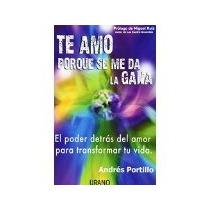 Libro Te Amo Porque Me Da La Gana *cj
