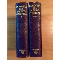 La Novela Del México Colonial. Editorial Aguilar.
