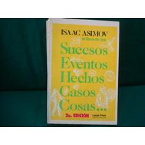 Isaac Asimov, El Libro De Los Sucesos, Eventos, Hechos (...)