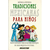 Tradiciones Mexicanas Para Niños De Mónica Stevens