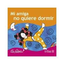 Libro Mi Amiga No Quiere Dormir