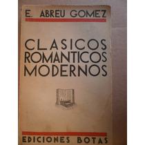 Ermilo Abreu Gomez Clasicos Romanticos Modernos Ed Botas 34