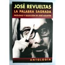 José Revueltas La Palabra Sagrada Antología José Agustín
