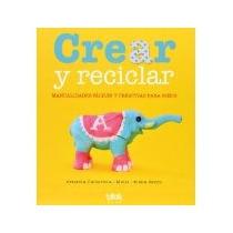 Libro Crear Y Reciclar *cj