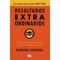 Resultados Extraordinarios - Bernardo Stamateas - B De Bolsi