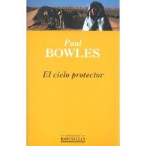 El Cielo Protector - Paul Bowles - Punto De Lectura