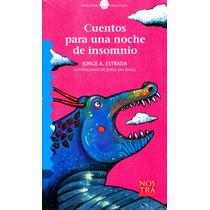 Cuentos Para Una Noche De Insomnio - Estrada, Jorge / Nostra