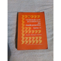 Libro Vademécum Académico De Medicamentos Tomo Ii Rodolfo R.