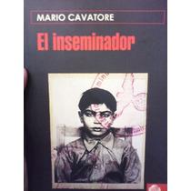 Mario Cavatore El Inseminador Editorial Tropismos Nuevo