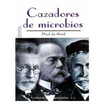 Cazadores De Microbios - Paul Pdf
