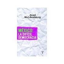 Libro Mexico La Dificil Democracia *cj
