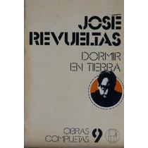 Dormir En Tierra.jose Revueltas.era.1979,segunda Edicion.
