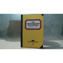 Libro Cien Obras Maestras De La Pintura Marcial Olivar