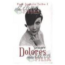 Libro Siempre Dolores, Paco Ignacio Taibo I