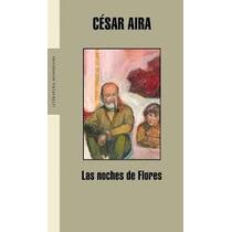 Libro Las Noches De Flores, César Aira.