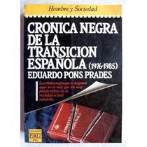 Crónica Negra De La Transición Española. Eduardo Pons Prades