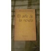 Libro El Arte De La Novela, Milan Kundera.