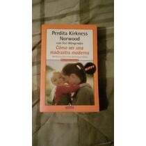Libro Cómo Ser Una Madrastra Moderna, Perdita Kirkness N.