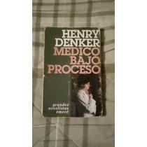 Libro Médico Bajo Proceso, Henry Denker