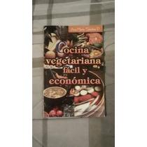 Libro Cocina Vegetariana Fácil Económica (envío Gratis).