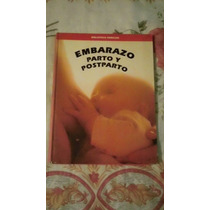 Libro Embarazo, Parto Y Postparto.