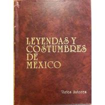 Libro Leyendas Y Costumbres De México