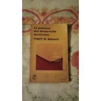 Libro La Política Del Desarrollo Mexicano, Roger D. Hansen