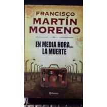 En Media Hora La Muerte, Francisco Martin Moreno, Usado